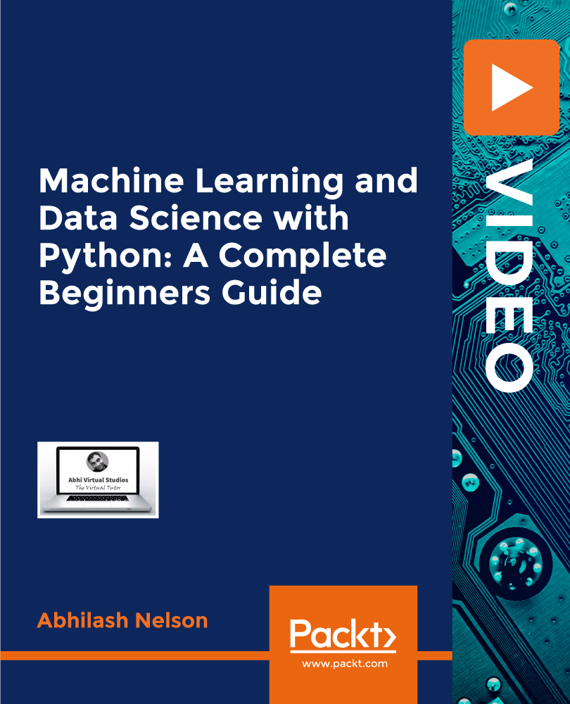 Machine Learning and Data Science with Python: A Complete Beginners Guide